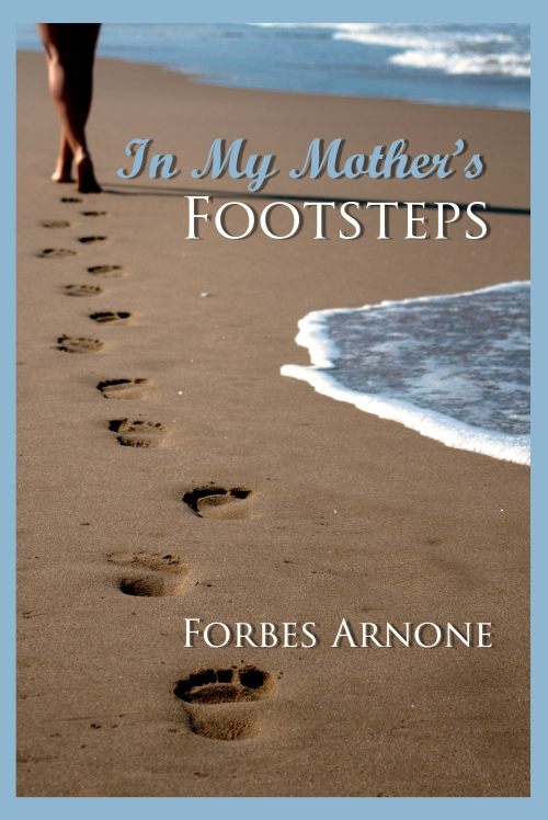Forbes Arnone - In My Mother's Footsteps - Proposed1